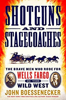 Book Cover: Shotguns and Stagecoaches: The Brave Men Who Rode for Wells Fargo in the Wild West