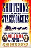 img - for Shotguns and Stagecoaches: The Brave Men Who Rode for Wells Fargo in the Wild West book / textbook / text book