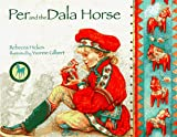Per and the Dala Horse, Rebecca Hickox, 0440414253