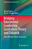 Bridging Educational Leadership, Curriculum Theory and Didaktik: Non-affirmative Theory of Education (Educational…