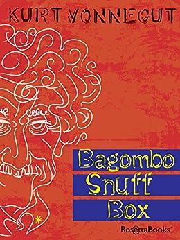 Bagombo Snuff Box: Uncollected Short Fiction by [Vonnegut, Kurt]