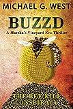 BUZZD - The Bee Kill Conspiracy (Martha's Vineyard Eco-Thriller Book 2)