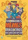 Os 198 Maiores Memes Brasileiros que Você Respeita