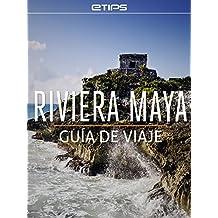 Riviera Maya Guía de Viaje (Spanish Edition)