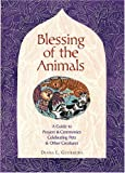Blessing of the Animals is a guide containing a compendium of stories, prayers, ceremonies, and engaging tidbits. You will find blessings not only for the pets and other animals of the world, but those useful for animal lovers who want to include the...