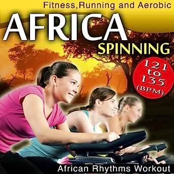 121-135 (Bpm) Africa Spinning. African Rhythms Workout. Fitness ...