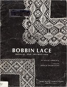 Bobbin Lace Designs Instruction Ellen Lawrence Jules Kliot Kaethe Kilot 9780916896140 Amazon Com Books