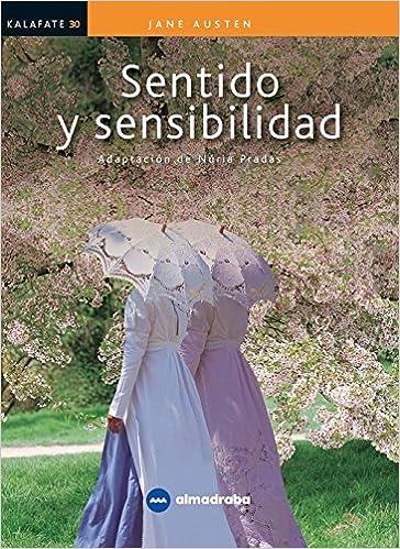 SENTIDO Y SENSIBILIDAD (Kalafate / Kalafat): Amazon.es: Ponce, Marta, Pradas, Núria, Austen, Jane: Libros