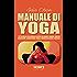 MANUALE DI YOGA: Tutto quello che dovresti sapere su Asanas, Chakra, Respiro, Meditazione, Alimentazione Yogica, Energia dei Colori e Cristalli (HOW2 Edizioni Vol. 59)