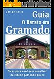 Guia O Barato em Gramado: Dicas para conhecer o melhor da cidade, gastando pouco