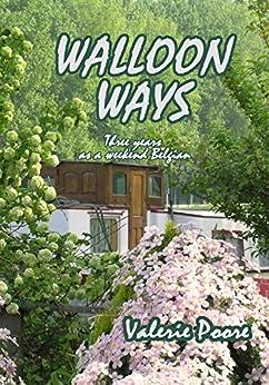 Walloon Ways: Three years as a weekend Belgian by [Poore, Valerie]