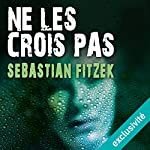 Ne les crois pas | Sebastian Fitzek