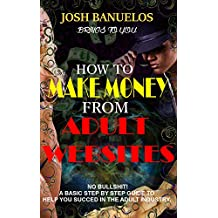 How to Make Money From Adult Websites