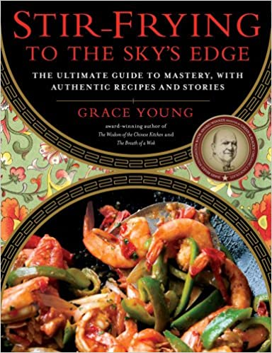 Stir frying to the skys edge the ultimate guide to mastery with stir frying to the skys edge the ultimate guide to mastery with authentic recipes and stories grace young 8601405412386 amazon books forumfinder Choice Image