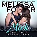 Bad Boys After Dark: Mick (Bad Billionaires After Dark) Hörbuch von Melissa Foster Gesprochen von: Paul Woodson