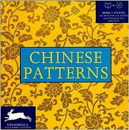 CHINESE PATTERNS W/CD-ROM (Shambahala Agile Rabbit Editions)