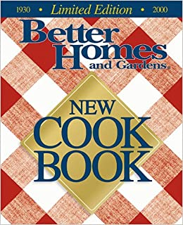 better homes and gardens cookbook. Better Homes And Gardens New Cookbook (1930-2000 Limited Edition): Books: 9780696210020: Amazon.com: Books D