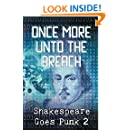 Once More Unto the Breach: Shakespeare Goes Punk 2 (Writerpunk Project)