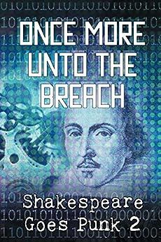 Once More Unto the Breach: Shakespeare Goes Punk 2 (Writerpunk Project) by [Cook, Jeffrey, Perkins, Katherine, Gyzander, Carol, Mayo, Esaias, Stucki, Janice, Morgandy, Rozene]