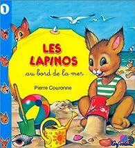 Les Lapinos au bord de la mer par Pierre Couronne