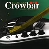 The Best of Crowbar by Crowbar (2006-09-13)
