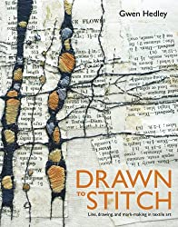 Drawn to Stitch: Line, Drawing, and Mark-Making in Textile Art