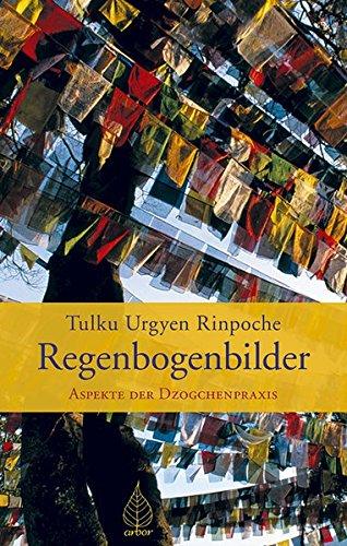 Regenbogenbilder   Apekte Der Dzogchenpraxis