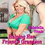 Helping Her Friend's Grandson | Gabriella Vitale