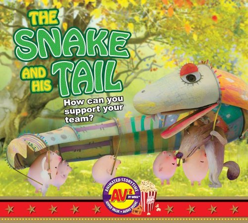 Download The Snake and His Tail: How Can You Support Your Team? (Av2 Animated Storytime: Aesop's Theater) ebook