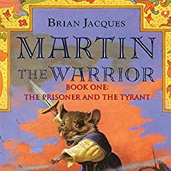 Martin the Warrior: Book One: The Prisoner and the Tyrant
