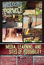 Media, Learning, and Sites of Possibility (New Literacies and Digital Epistemologies)