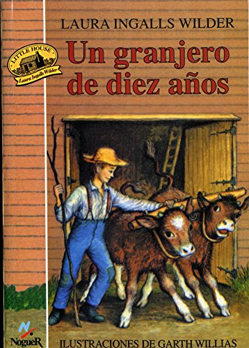 La casa de la pradera IV: Un granjero de diez años (Titulo orignal Little House on the Prairie IV: Farmer Boy) (Spanish Edition) [Laura Ingalls Wilder] (Tapa Blanda)