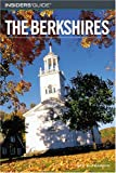 Insiders' Guide to the Berkshires, Jean Gae Elfenbein, 076272725X