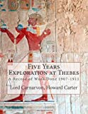 Five Years Exploration at Thebes, Howard Carter and Earl of Carnarvon, 1477465162