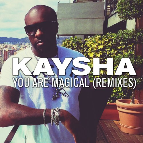 kaysha you are magical