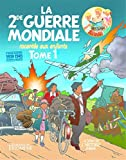 img - for La seconde guerre mondiale racont    e aux enfants : Tome 1 by Christian Goux (2015-10-20) book / textbook / text book