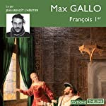 François 1er | Max Gallo