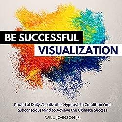 Be Successful Visualization