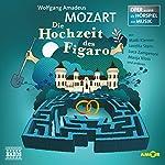 Die Hochzeit des Figaro (Oper erzählt als Hörspiel mit Musik) | Wolfgang Amadeus Mozart