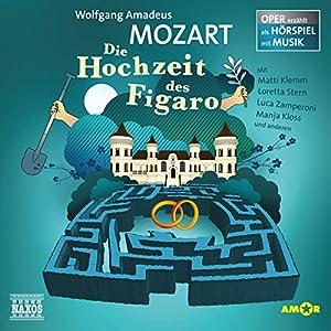Die Hochzeit des Figaro (Oper erzählt als Hörspiel mit Musik) Hörspiel