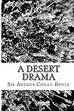 A Desert Drama, Arthur Conan Doyle, 1484168526