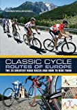 Classic Cycle Routes of Europe, Werner Müller-Schell, 1408157527