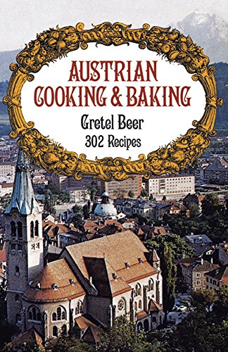Austrian Cooking and Baking by Gretel Beer
