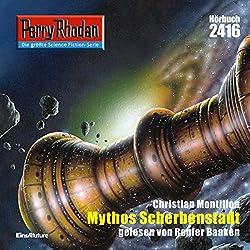 Mythos Scherbenstadt (Perry Rhodan 2416)