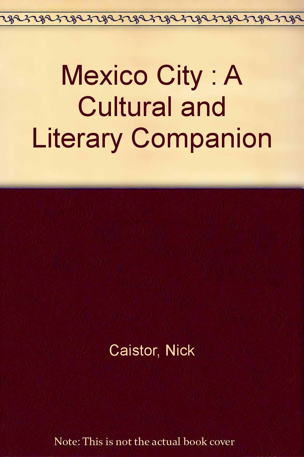 Mexico City: A Cultural and Literary Companion (Cities of the Imagination) PDF
