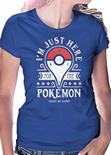 caecd54c6 I'm Just Here For The Pokemon Go Leave Me Alone - LeRage Shirts WOMEN'S