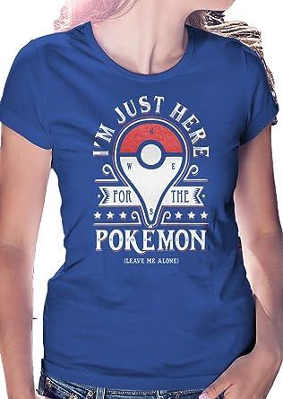 I m Just aquí para la Pokemon Go Leave Me Alone – lerage Camisas de Las Mujeres: Amazon.es: Ropa y accesorios