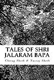 Tales of Shri Jalaram Bapa:: Jalaram Bapa ni Katha. True life tales of Shri Jalaram Bapa. These are real life short stories of Shri Jalaram Bapa. ... generations and have truely blessed