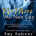 No More Mr. Nice Guy: Naughty or Nice, Book 1 Audiobook by Amy Andrews Narrated by Nina Archer