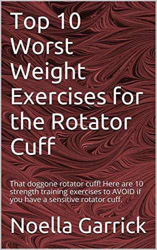 Top 10 Worst Weight Exercises for the Rotator Cuff: That doggone rotator  cuff! Here